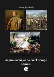 Argimiro viajando en el tiempo Tomo II