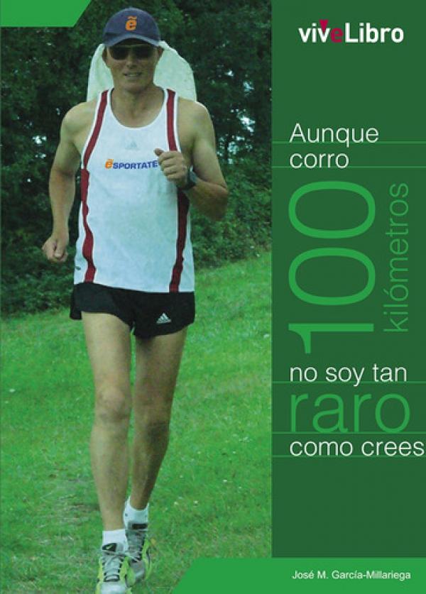Aunque corro 100 kilómetros no soy tan raro como crees