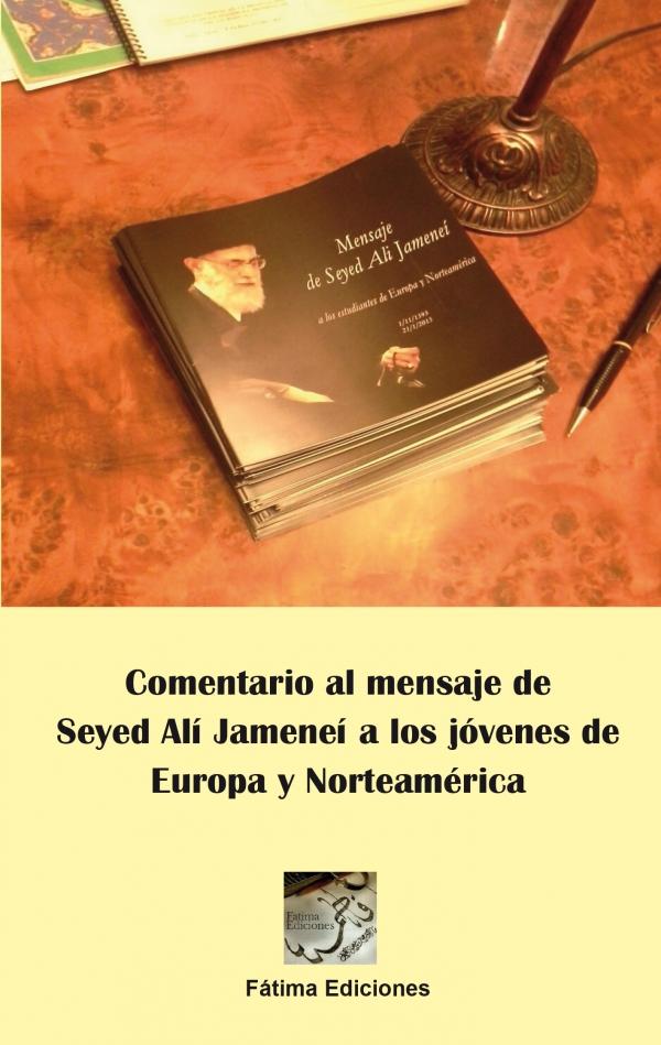Comentario al mensaje de Seyed Alí Jameneí a los jóvenes de Europa y Norteamérica