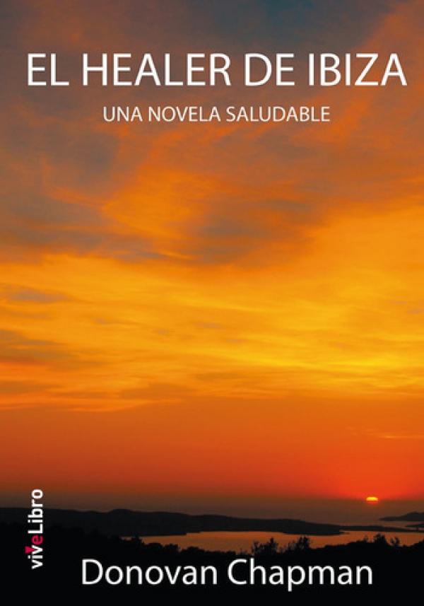 El Healer de Ibiza. Una novela saludable