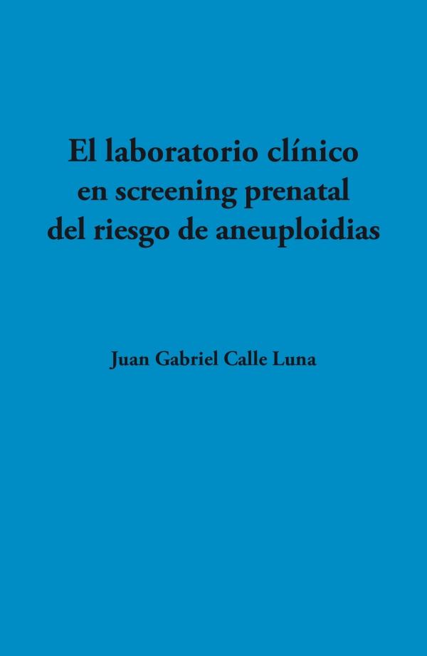 El laboratorio clínico en screening prenatal del riesgo de aneuploidias