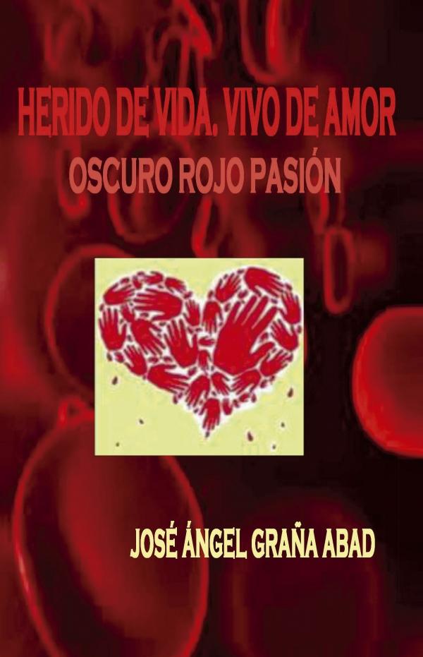 Herido de vida, vivo de amor