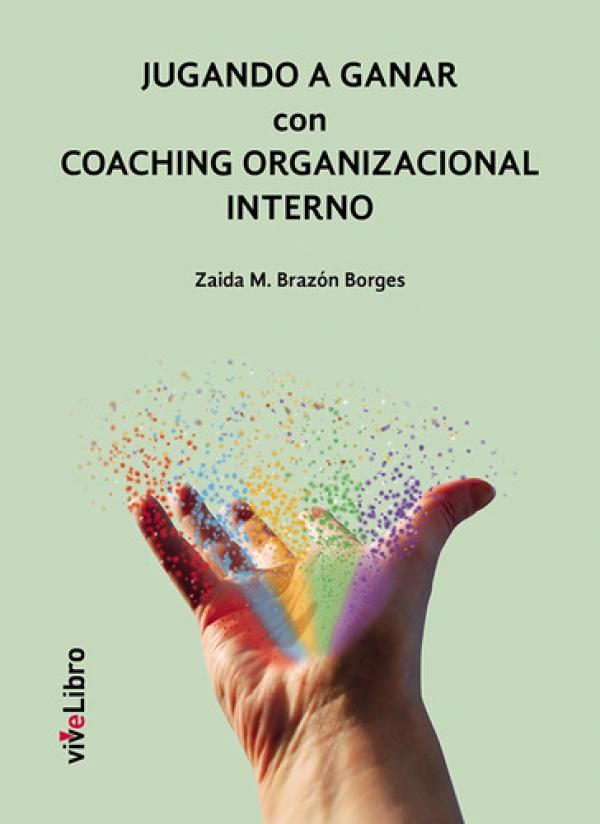 Jugando a ganar con Coaching organizacional interno