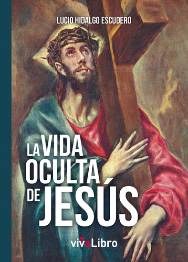 La vida oculta de Jesús