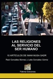 Las religiones al servicio del ser humano. 10 Artículos de Iman Musa Sadr
