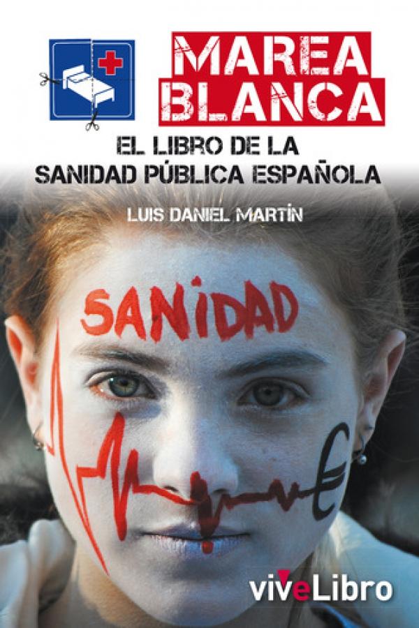 Marea Blanca. El libro de la Sanidad Pública española
