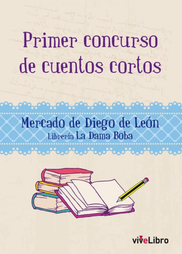 Primer concurso de cuentos cortos. Mercado de Diego de León y Mercado de Chamberí