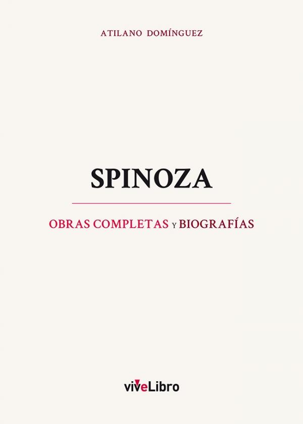 Spinoza. Obras completas y biografías