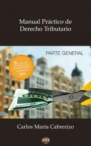 Manual Práctico de Derecho Tributario (Parte General)