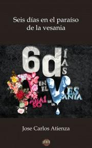 Seis días en el paraíso de la vesania
