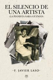 El silencio de una artista (La pianista Sara Guzmán)