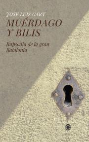 Muérdago y bilis (Rapsodia de la Gran Babilonia)