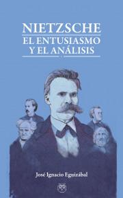 Nietzsche. El entusiasmo y el análisis