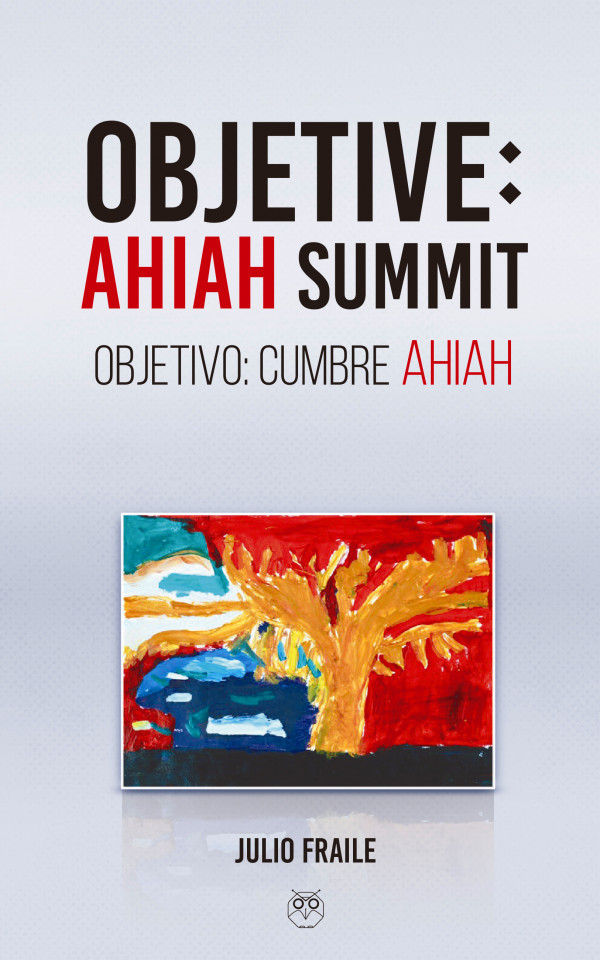 Objetive: AHIAH Summit - Objetivo: Cumbre AHIAH (Edición Bilingüe)