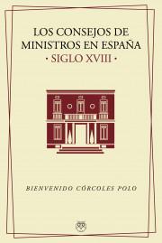 Los Consejos de Ministros en España (s. XVIII)