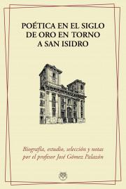 Poética en el Siglo de Oro en torno a San Isidro (2ª Edición)