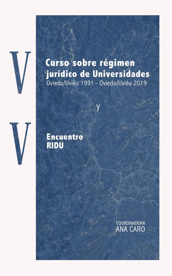"XV Curso sobre régimen jurídico de Universidades: ""Oviedo/Uviéu1991-Oviedo/Uviéu2019"" y V Encuentro RIDU"