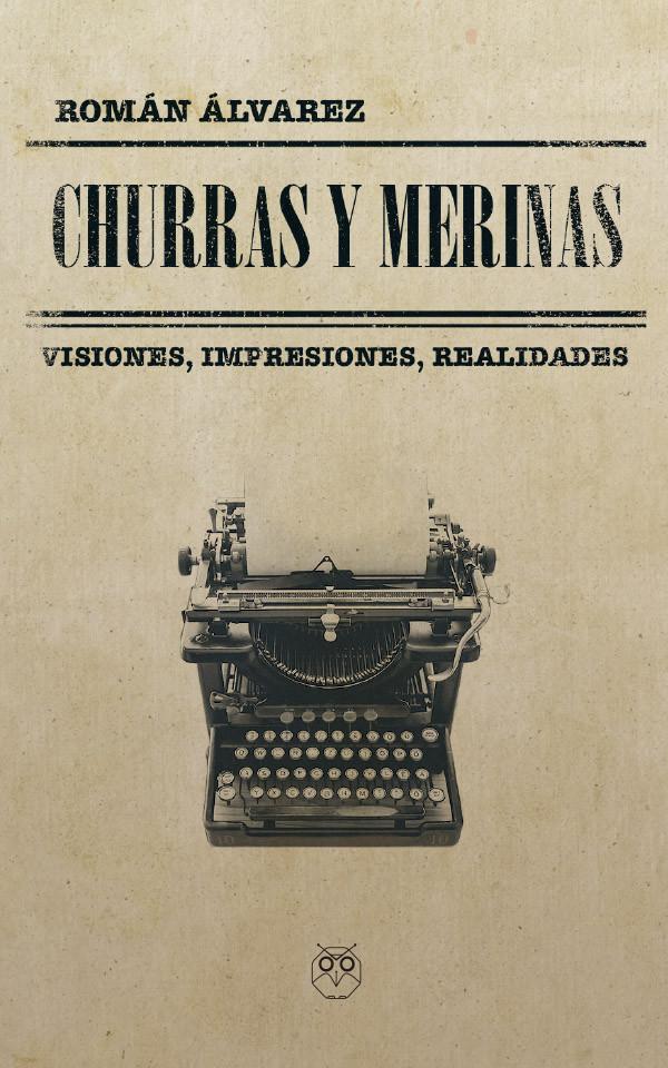 Churras y Merinas (Visiones, impresiones, realidades)